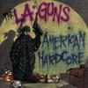 American Hardcore, L.A. Guns