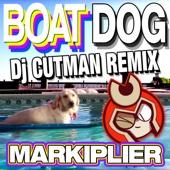 Boat Dog - DJ Cutman & Markiplier