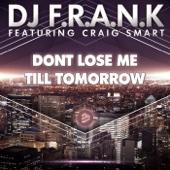 Don't Lose Me Till Tomorrow (feat. Craig Smart) [Radio Edit]