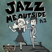 Jazz Me Outside, Pt. 2