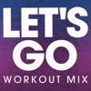 Let's Go - Single (Workout Mix) - Single