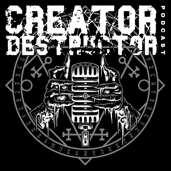 The Creator-Destructor Podcast