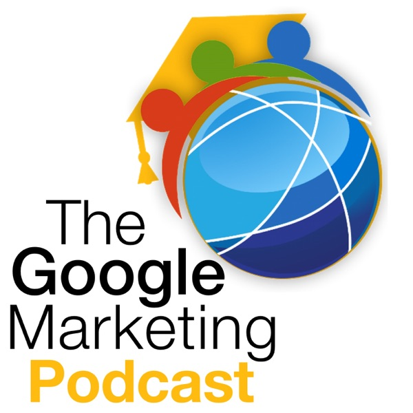 The Google Marketing Podcast