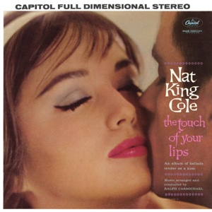 The Touch of Your Lips - Nat King Cole, Nat King Cole