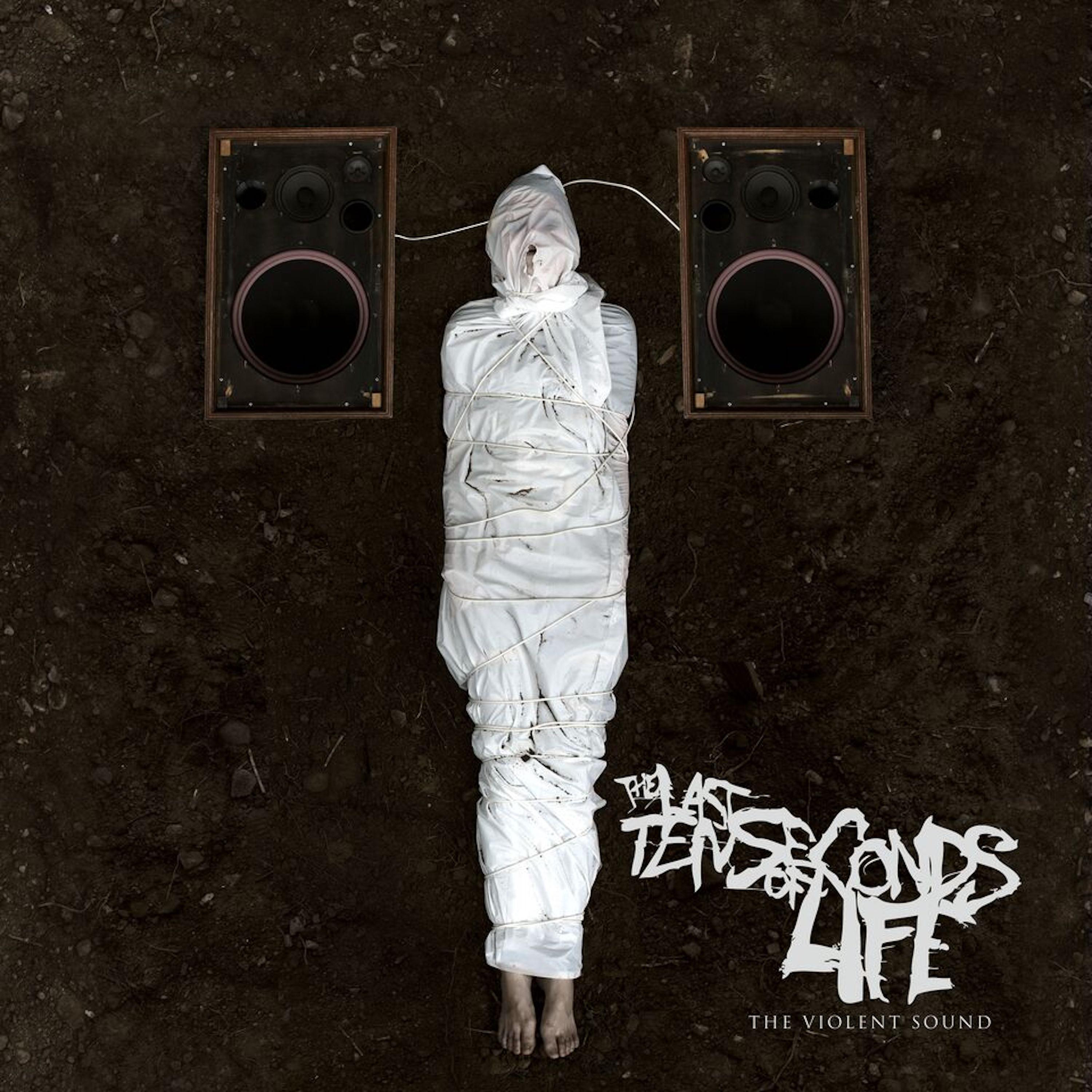 The Last Ten Seconds of Life - The Violent Sound (2016)