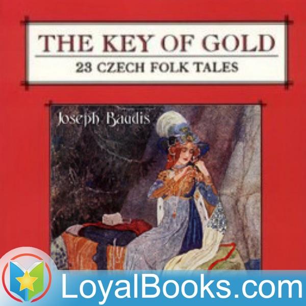 The Key of Gold: 23 Czech Folk Tales by Unknown