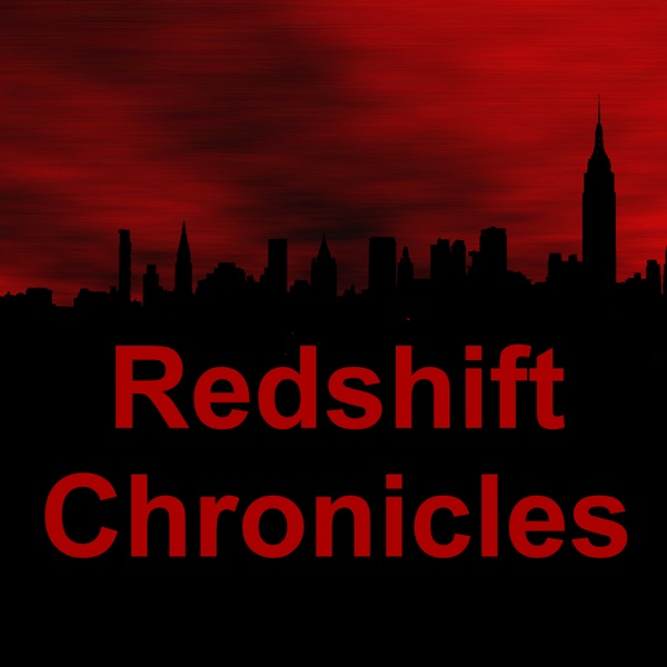 The Redshift Chronicles