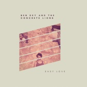 Easy Love - Ben Dey and the Concrete Lions