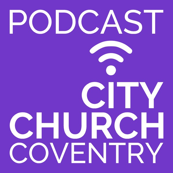 City Church Coventry Podcast