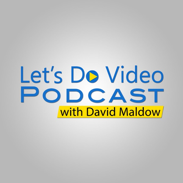 The Let's Do Video Podcast
