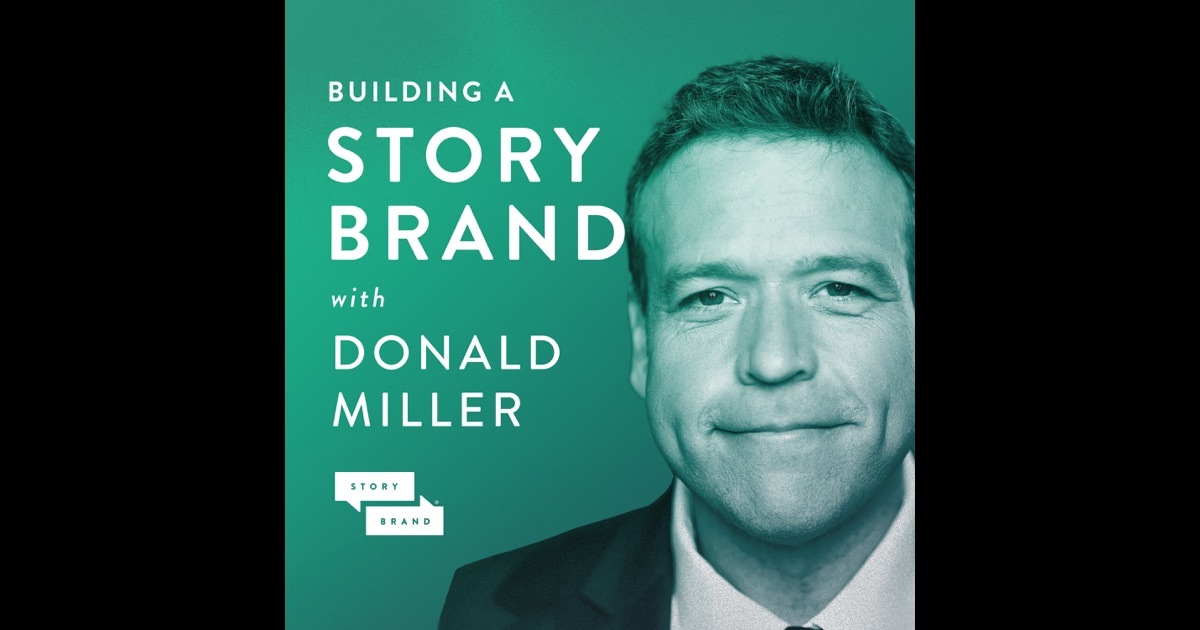 Building a Story Brand with Donald Miller | Clarify Your ...