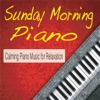 Sunday Morning Piano Calming Piano Music for Relaxation