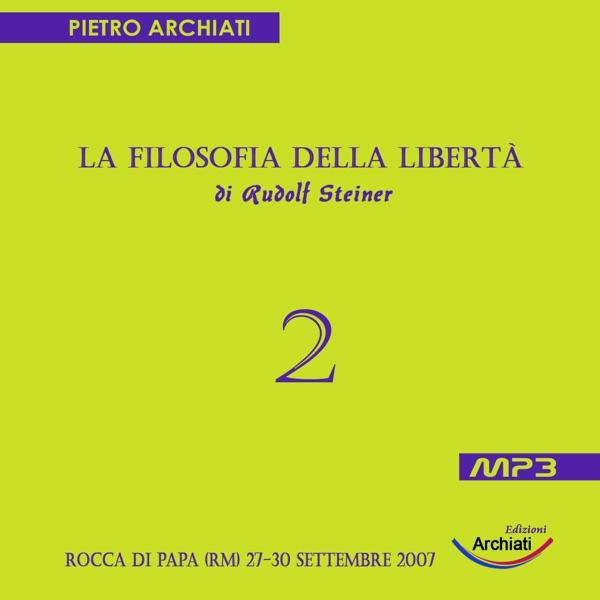 La Filosofia della Libertà - 2° Seminario - Rocca di Papa (RM), dal 27 al 30 Settembre 2007
