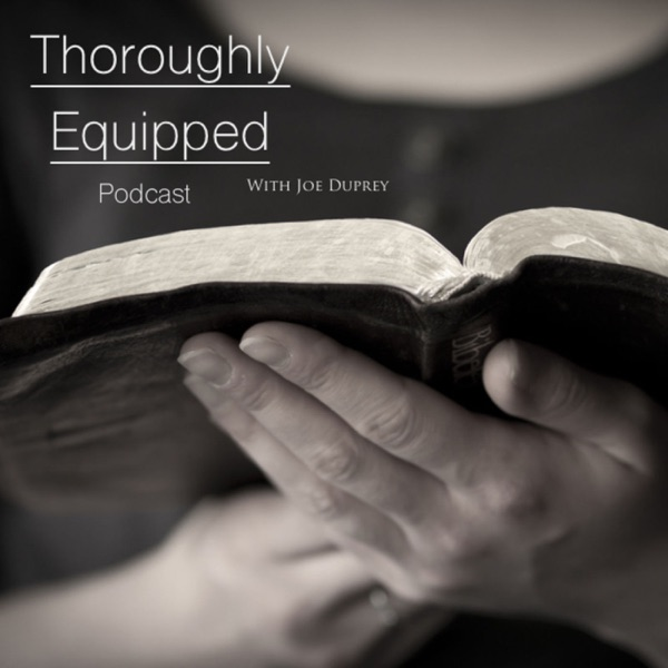 Thoroughly Equipped Podcast