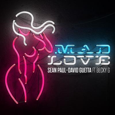Mad Love (feat. Becky G) - Sean Paul & David Guetta song