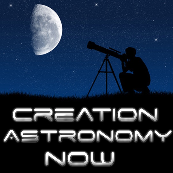 Creation Astronomy Now - Creation Science, Astronomy, & Apologetics