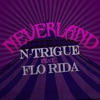 Neverland (feat. Flo Rida) - Single, N-Trigue
