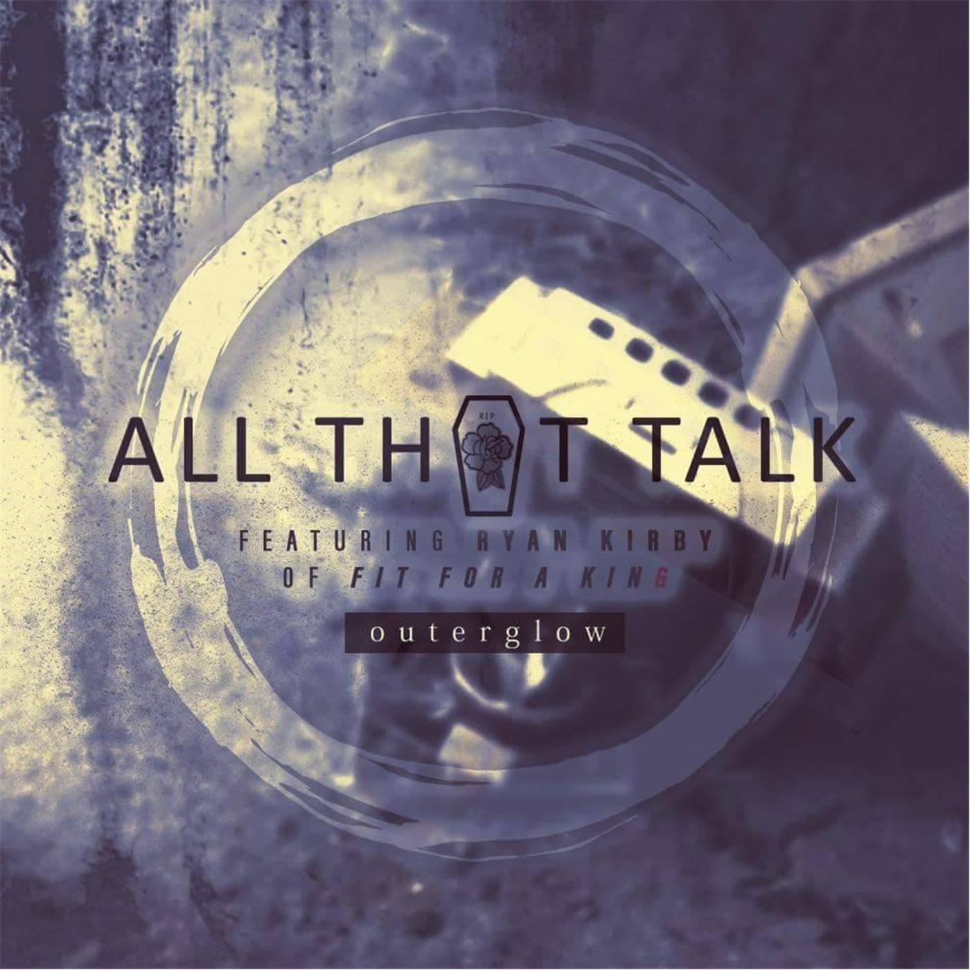 Outer Glow - All That Talk [single] (2016)