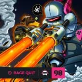 Ninety9lives 98 - Rage Quit