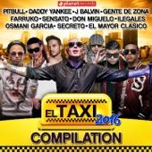 El Taxi 2016 - Compilation (Reggaeton Dembow Urbano Latin Hits)