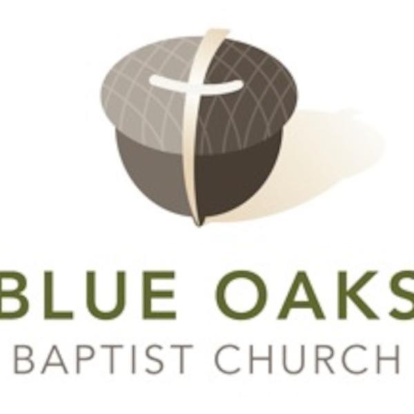 Blue Oaks Baptist Church Podcast