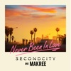Secondcity & Makree - Never Been In Love