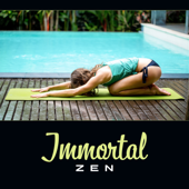 Immortal Zen – Meditation Notes, Awakening Psyche, Relaxation Music, Tibetan Stillness