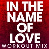In the Name of Love (Extended Workout Mix)