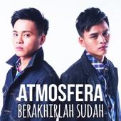 Download Lagu MP3 Atmosfera - Berakhir Sudah