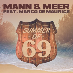 Mann & Meer, Marco De Maurice - Summer Of 69 (Radio Edit)