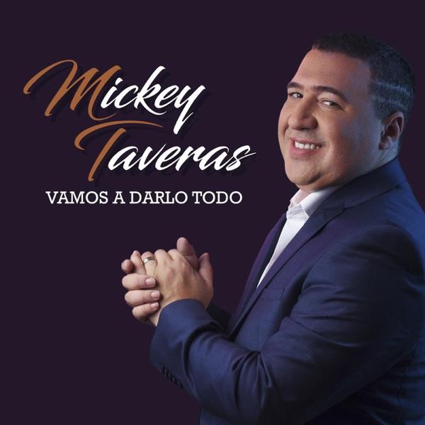 Mickey Taveras - Vamos a Darlo Todo (2016) [iTunes Plus M4A ACC]