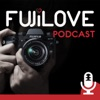 FujiLove - All Things Fujifilm. A Podcast for Fuji X Users.