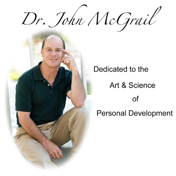 Create A Better You Podcast Series with Dr. John McGrail