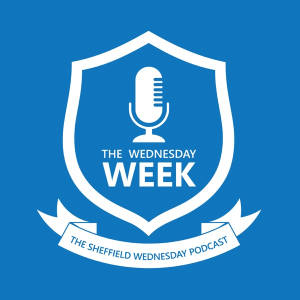The Wednesday Week : The Sheffield Wednesday Podcast