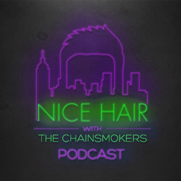 Nice Hair with The Chainsmokers