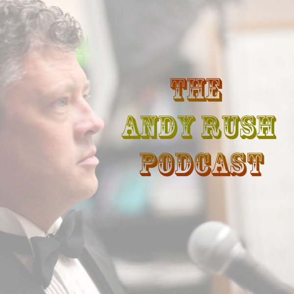 The Andy Rush Podcast