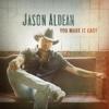 Download Lagu Jason Aldean - You Make It Easy