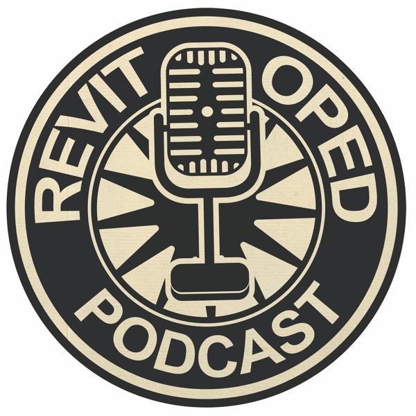 The Revit OpEd Podcast