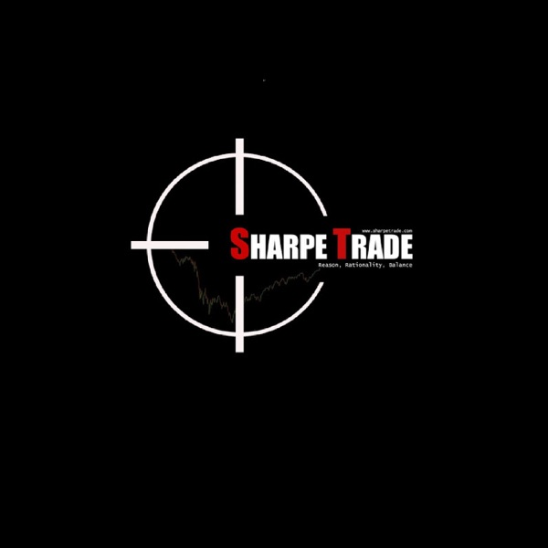 Sharpe Trade's Investing and Trading Podcast
