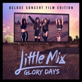 Little Mix – Glory Days (Deluxe Concert Film Edition) [iTunes Plus AAC M4A + M4V] (2016)