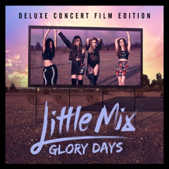 Glory Days (Deluxe Concert Film Edition) – Little Mix