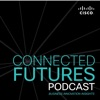 Connected Futures: A Cisco podcast exploring business innovation insights