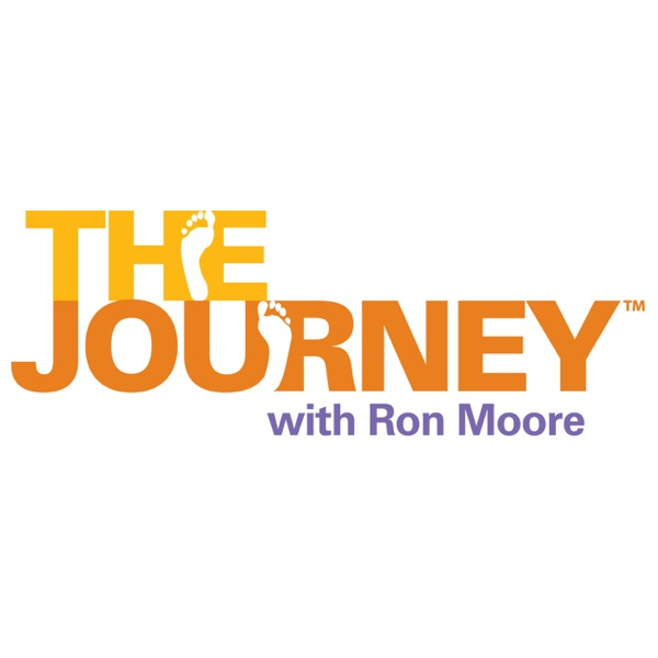 The Journey with Ron Moore | The Journey with Ron Moore