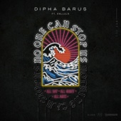 [Download] Dipha Barus No One Can Stop Us (feat. Kallula) MP3