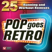 POP goes RETRO - 25 Running and Workout Remixes (Unmixed Workout Music Ideal for Gym, Jogging, Running, Cycling, Cardio and Fitness)