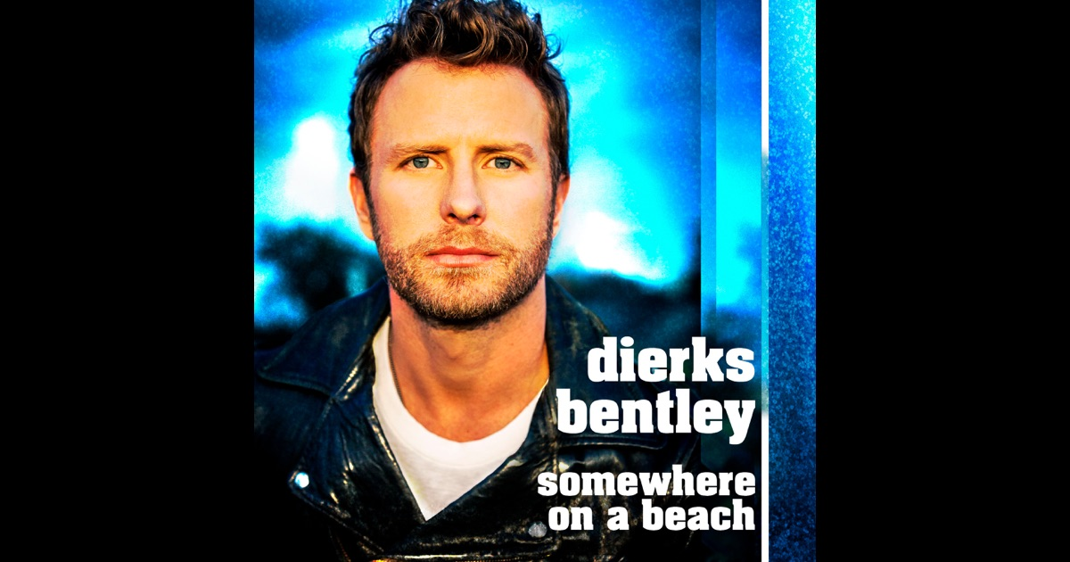 somewhere on a beach single by dierks bentley on apple music. Cars Review. Best American Auto & Cars Review