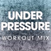 Under Pressure (Workout Mix)