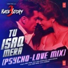 Tu Isaq Mera (Psycho Love Mix)