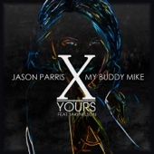 Yours (feat. Jaki Nelson) - Jason Parris & My Buddy Mike