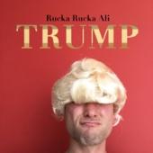 Trump - Rucka Rucka Ali